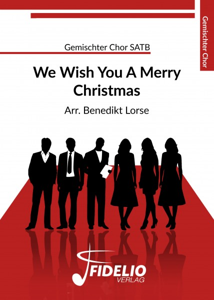 We wish you a merry Christmas | SATB